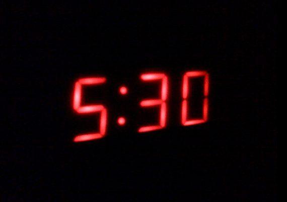 Go away, 5:30.